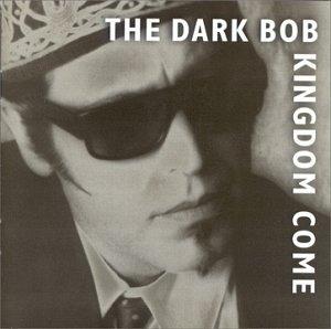 The Dark Bob - Kingdom Come (1999) [FLAC] Download