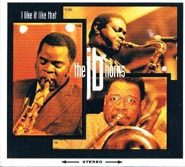 The JB Horns - I Like It Like That (1993) [FLAC] Download