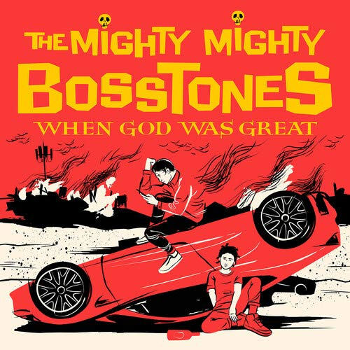 The Mighty Mighty Bosstones - When God Was Great (2021) [FLAC] Download