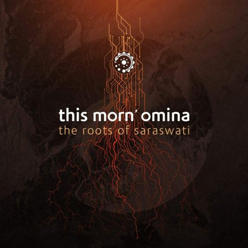 This Morn' Omina - The Roots Of Saraswati (2021) [FLAC] Download