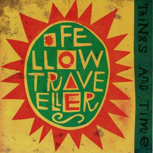 Fellow Travellers - Things And Time (1993) [FLAC] Download