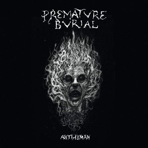 Premature Burial - Antihuman (2019) [FLAC] Download