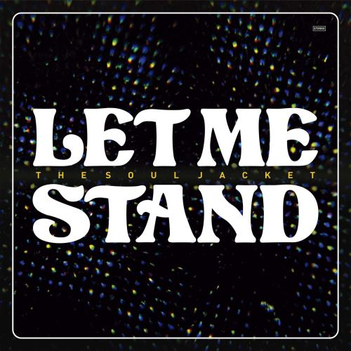 The Soul Jacket - Let Me Stand (2021) [FLAC] Download