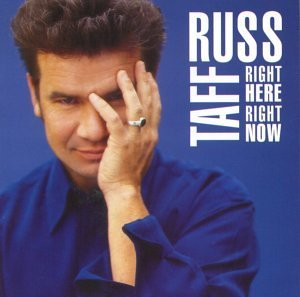 Russ Taff - Right Here Right Now (1999) [FLAC] Download