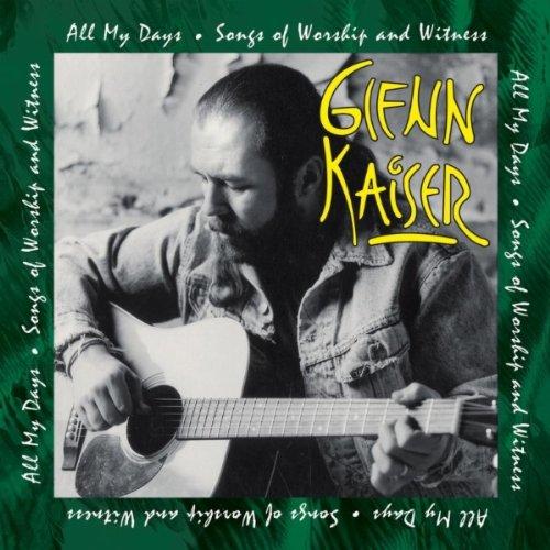 Glenn Kaiser - All My Days (1993) [FLAC] Download