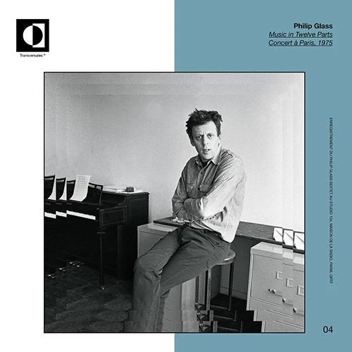 Philip Glass - Music In Twelve Parts, Concert à Paris, 1975 (2019) [FLAC] Download