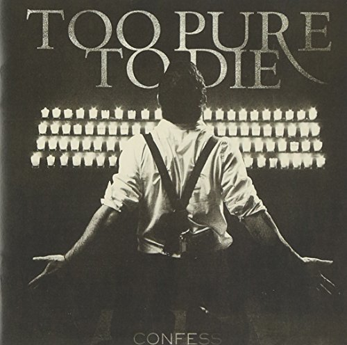 Too Pure To Die - Confess (2009) [FLAC] Download