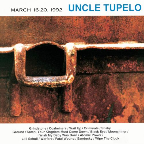 Uncle Tupelo - March 16-20 1992 (2003) [FLAC] Download