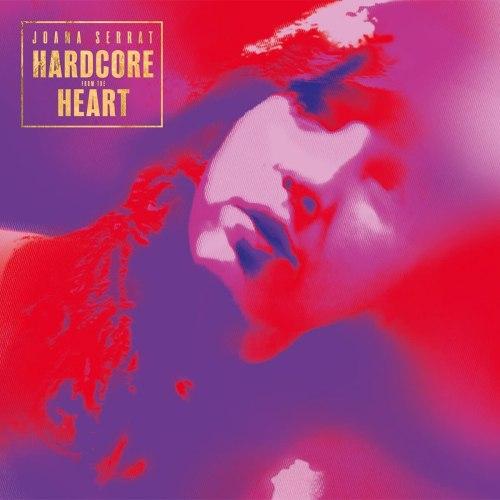 Joana Serrat - Hardcore From The Heart (2021) [FLAC] Download