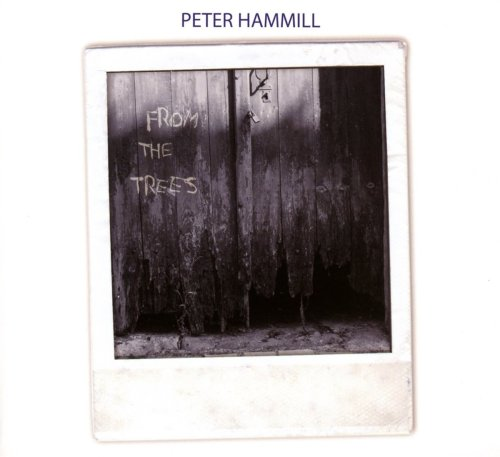 Peter Hammill - From The Trees (2017) [FLAC] Download