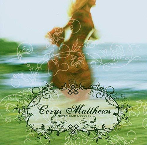 Cerys Matthews - Never Said Goodbye (2006) [FLAC] Download