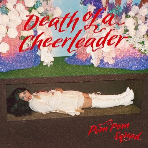 Pom Pom Squad - Death Of A Cheerleader (2021) [FLAC] Download