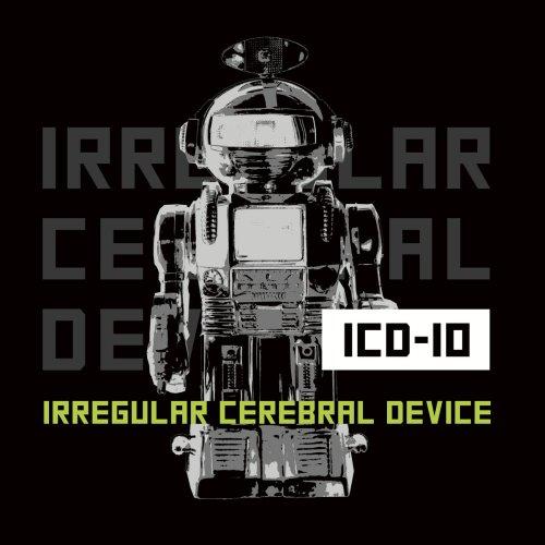 ICD-10 - Irregular Cerebral Device (2021) [FLAC] Download