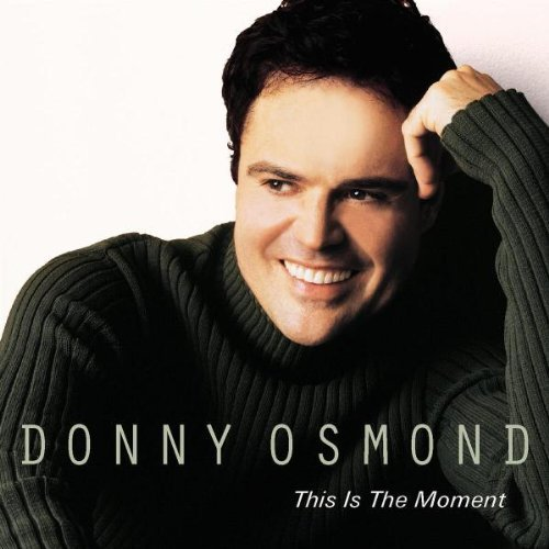 Donny Osmond - This Is The Moment (2001) [FLAC] Download