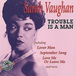 Sarah Vaughan - Trouble Is A Man (1995) [FLAC] Download