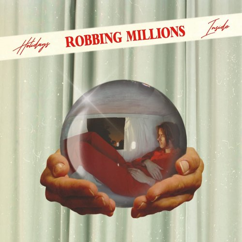 Robbing Millions - Holidays Inside (2021) [FLAC] Download