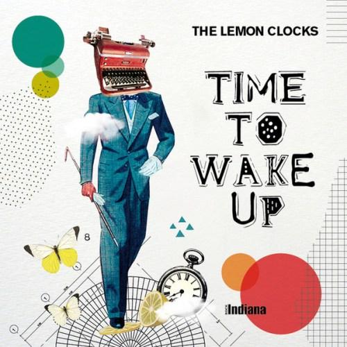 The Lemon Clocks - Time To Wake Up (2020) [FLAC] Download