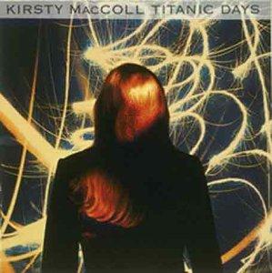 Kirsty MacColl - Titanic Days (1993) [FLAC] Download
