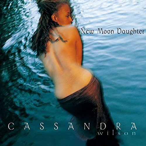 Cassandra Wilson - New Moon Daughter (1995) [FLAC] Download