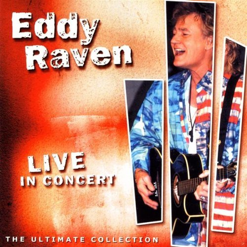 Eddy Raven - Live In Concert (2002) [FLAC] Download