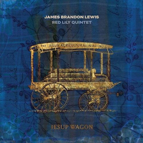 James Brandon Lewis & Red Lily Quintet - Jesup Wagon (2021) [FLAC] Download