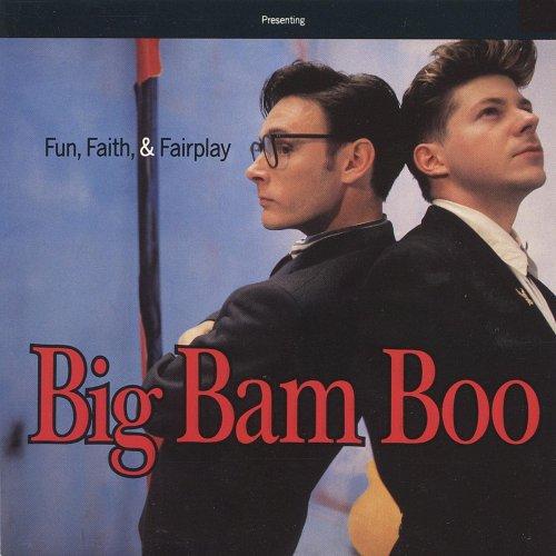 Big Bam Boo - Fun Faith And Fairplay (1989) [FLAC] Download