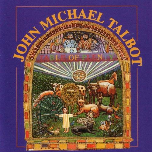 John Michael Talbot - Table Of Plenty (1997) [FLAC] Download