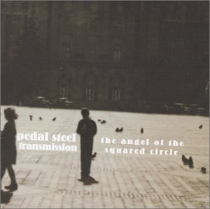 Pedal Steel Transmission - The Angel Of The Squared Circle (2003) [FLAC] Download