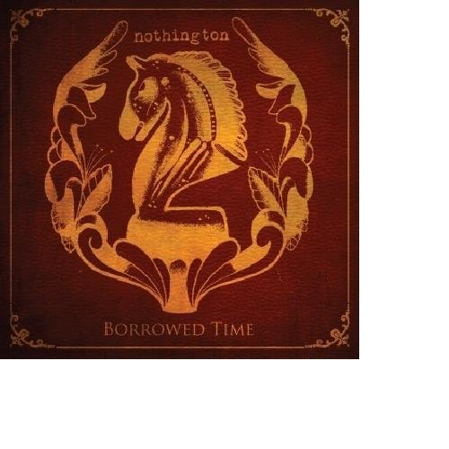 Nothington - Borrowed Time (2011) [FLAC] Download
