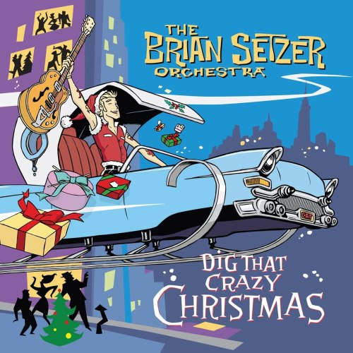 The Brian Setzer Orchestra - Dig That Crazy Christmas (2005) [FLAC] Download