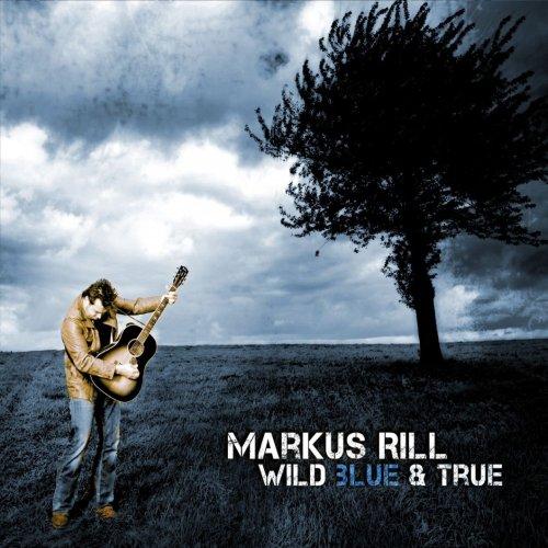 Markus Rill - Wild Blue And True (2011) [FLAC] Download