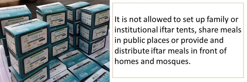 It is not allowed to set up family or institutional iftar tents, share meals in public places or provide and distribute iftar meals in front of homes and mosques.