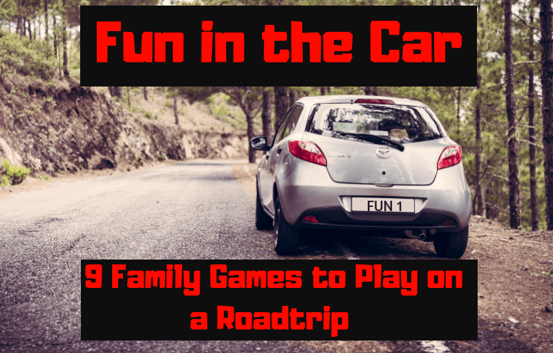 Fun in the Car: 9 Family Games to Play on a Road Trip