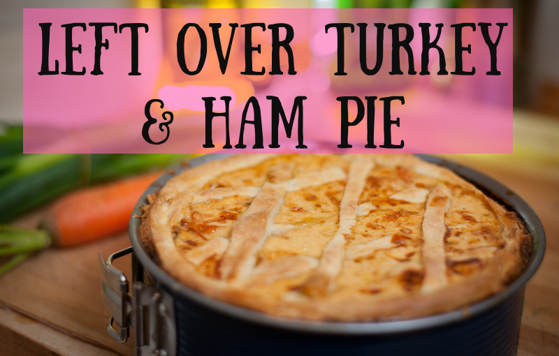 Left Over Turkey Recipes: Turkey and Ham Pie