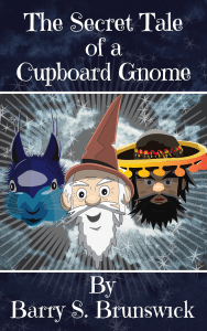 Secret-Tale-of-a-Cupboard-Gnome-By-barry-Brunswick