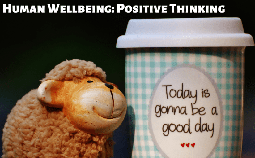 Human Wellbeing: Positive Thinking