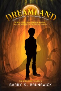 Barry S. Brunswick The Dreamland Trilogy Part 2