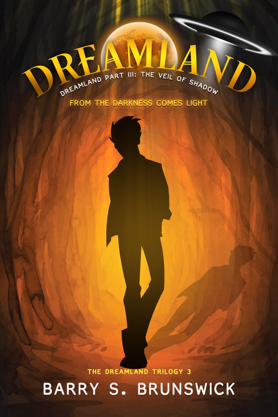 Barry S. Brunswick The Dreamland Trilogy Part 3