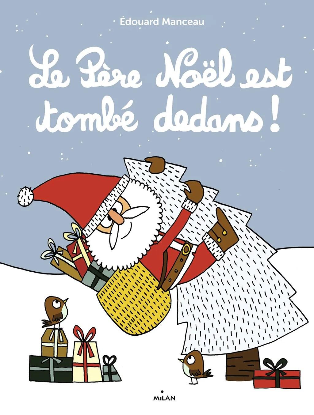 Qu Est Ce Qui Te Prend Pere Noel : prend, Père, Noël, Tombé, Dedans, Editions, Milan