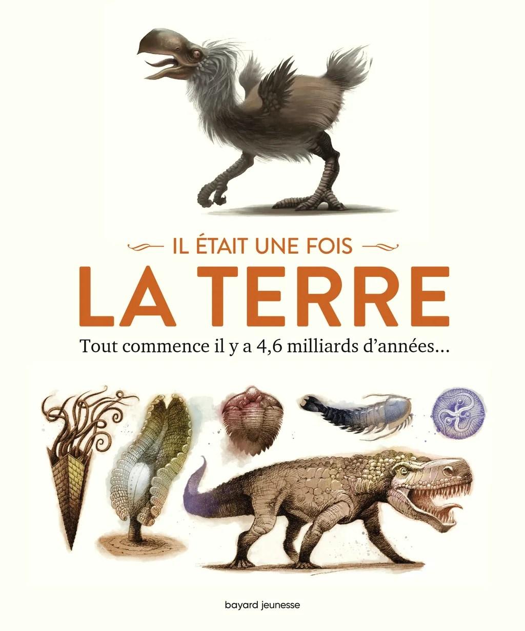 Il était Une Fois La Terre : était, terre, Terre, Bayard, Editions