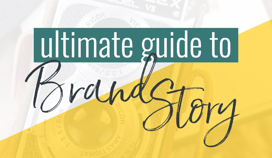 Ultimate Guide to Crafting Your Brand Story
