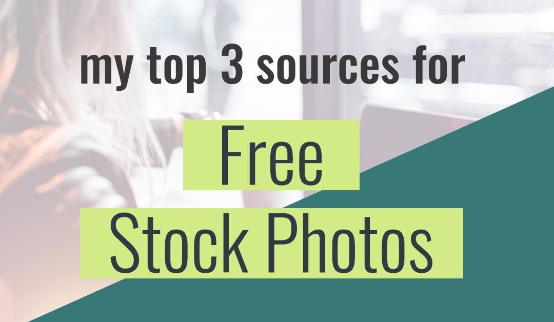 My Top 3 Sources for Free Stock Photos