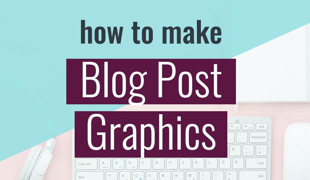 How to Make Blog Post Graphics: Photoshop Basics