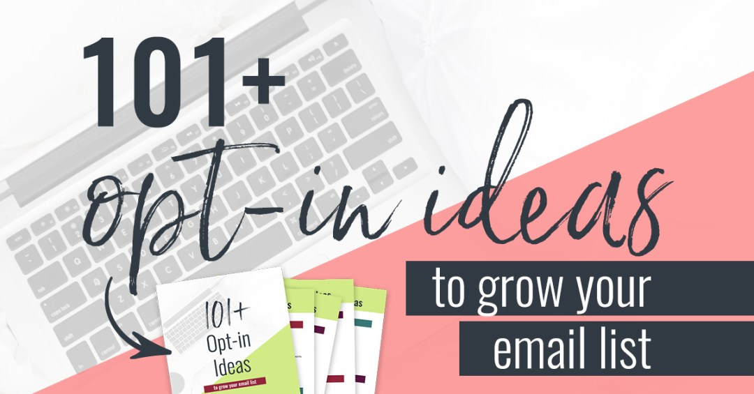 Having trouble coming up with opt-in ideas? I've compiled a list of over 101 ideas for your next opt-in or content upgrade, and they're specifically targeted for a number of different niches. It doesn't have to be hard to find your next opt-in idea!