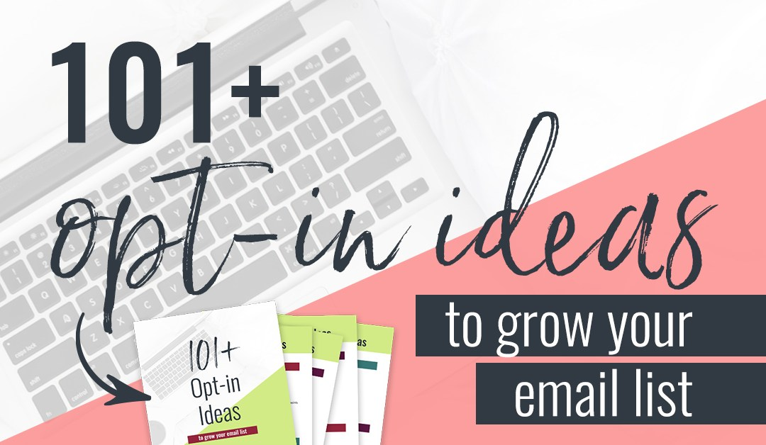 101+ Opt-in Ideas to Grow Your Email List