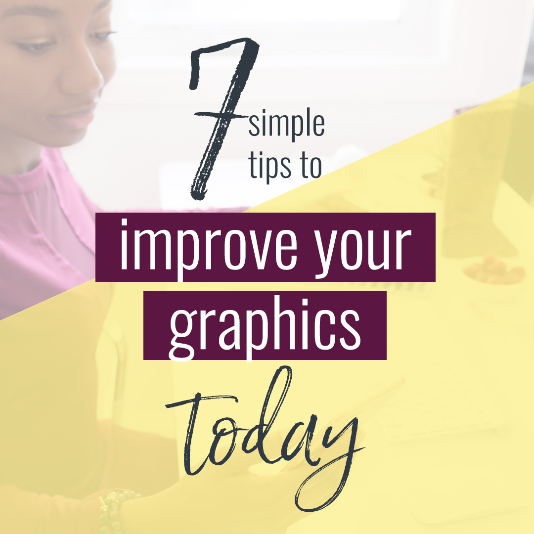 Want to crack the code of blog graphics? It's easier than you think. Learn 7 simple tips to improve your graphics today.