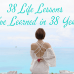38 Life Lessons I've Learned in 38 years