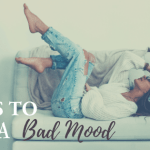 10 Ways to Bust a Bad Mood