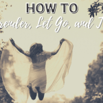 How to Surrender, Let Go, and Trust