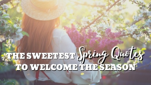 the sweetest spring quotes to welcome the season